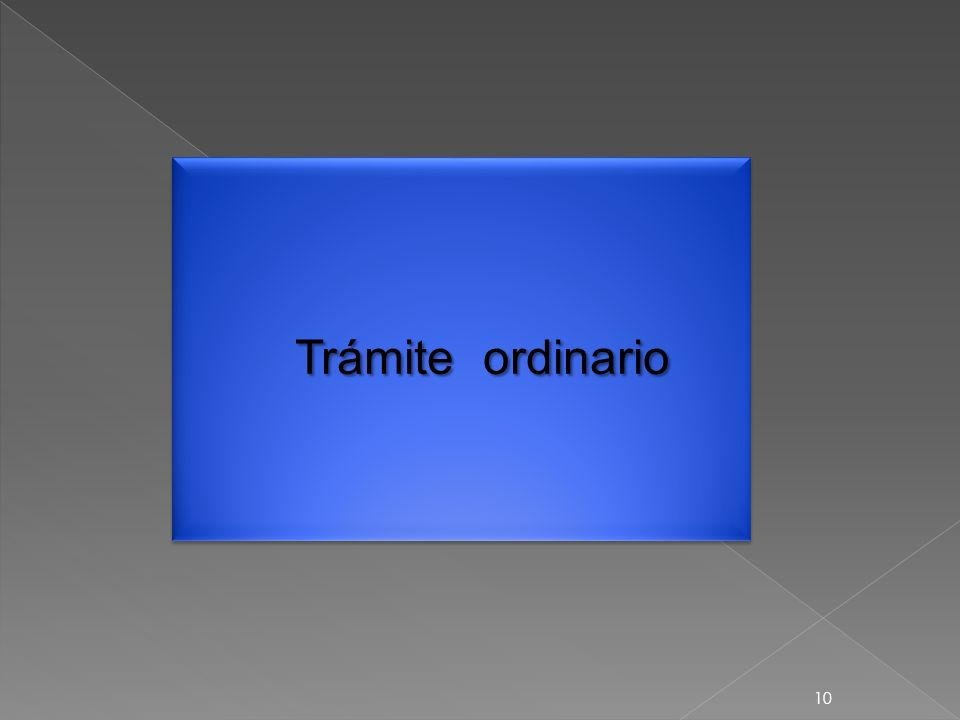 10 Trámite ordinario
