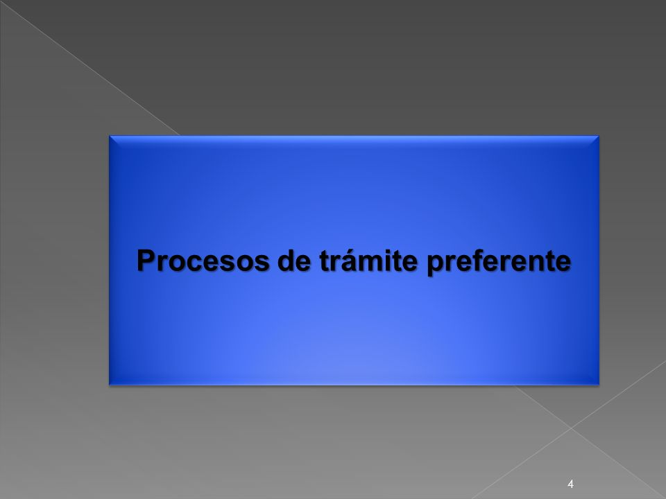 4 Procesos de trámite preferente