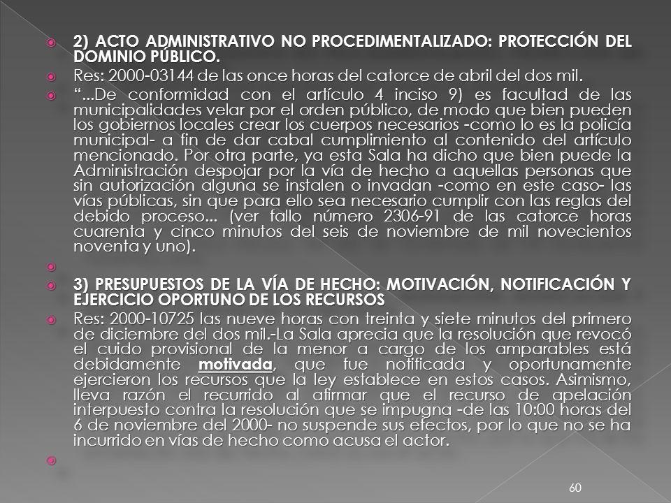 2) ACTO ADMINISTRATIVO NO PROCEDIMENTALIZADO: PROTECCIÓN DEL DOMINIO PÚBLICO.