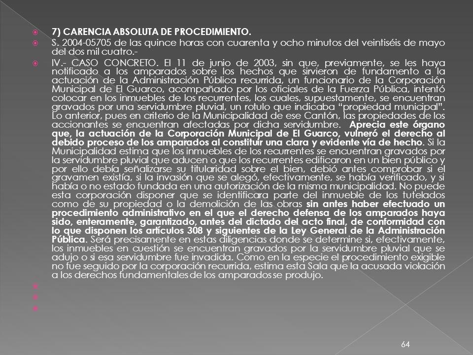 7) CARENCIA ABSOLUTA DE PROCEDIMIENTO. S.