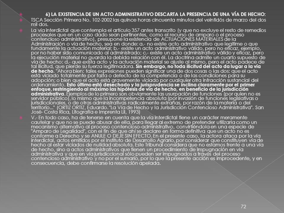 6) LA EXISTENCIA DE UN ACTO ADMINISTRATIVO DESCARTA LA PRESENCIA DE UNA VÍA DE HECHO: TSCA Sección Primera No.