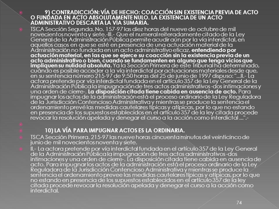 9) CONTRADICCIÓN: VÍA DE HECHO: COACCIÓN SIN EXISTENCIA PREVIA DE ACTO O FUNDADA EN ACTO ABSOLUTAMENTE NULO.