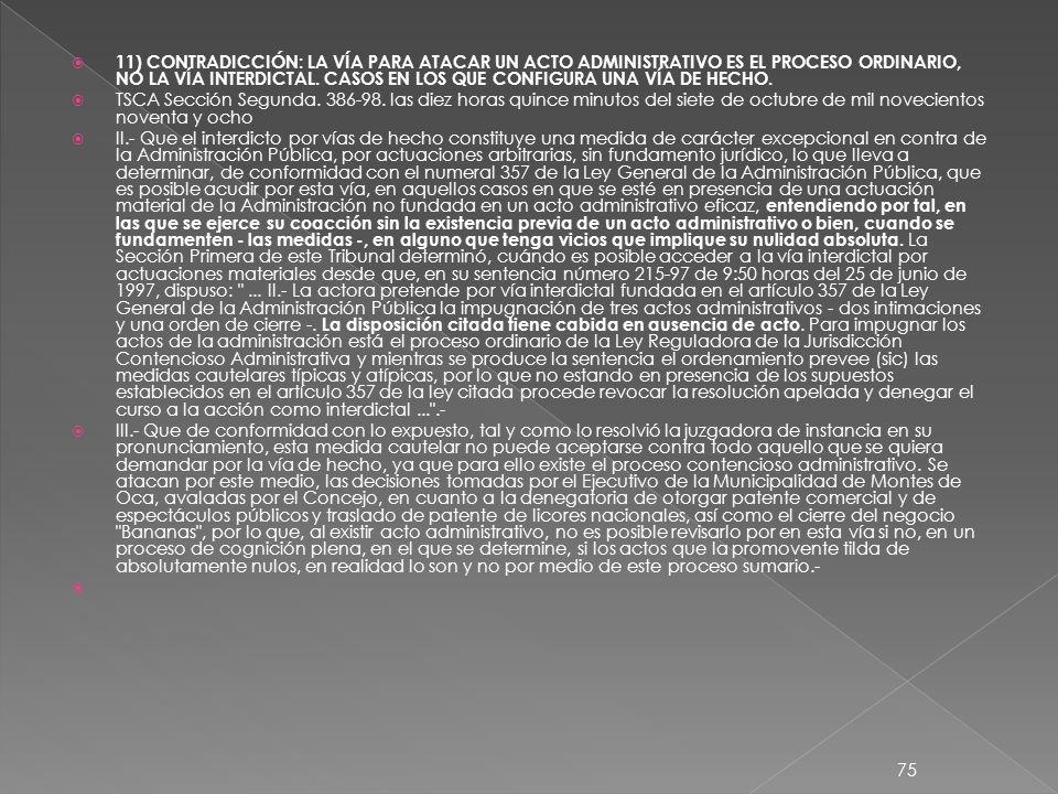 11) CONTRADICCIÓN: LA VÍA PARA ATACAR UN ACTO ADMINISTRATIVO ES EL PROCESO ORDINARIO, NO LA VÍA INTERDICTAL.