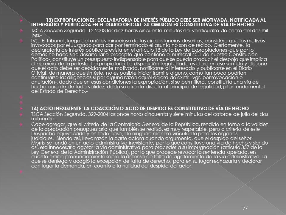 13) EXPROPIACIONES: DECLARATORIA DE INTERÉS PÚBLICO DEBE SER MOTIVADA, NOTIFICADA AL INTERESADO Y PUBLICADA EN EL DIARIO OFICIAL.