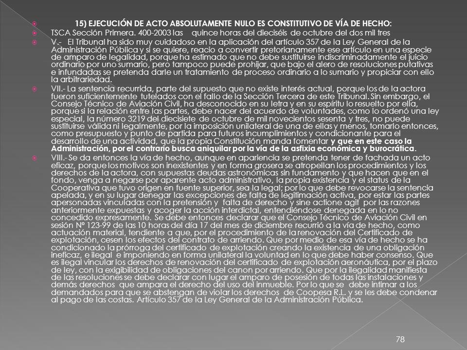 15) EJECUCIÓN DE ACTO ABSOLUTAMENTE NULO ES CONSTITUTIVO DE VÍA DE HECHO: TSCA Sección Primera.