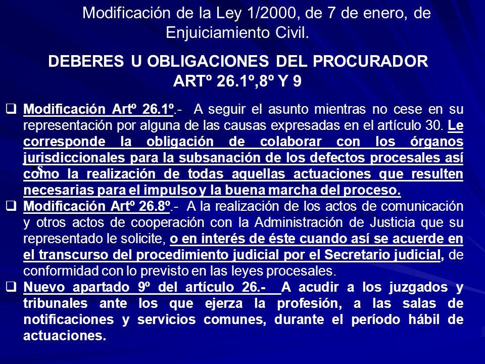 s Modificación Artº 26.1º.- A seguir el asunto mientras no cese en su representación por alguna de las causas expresadas en el artículo 30. Le corresp