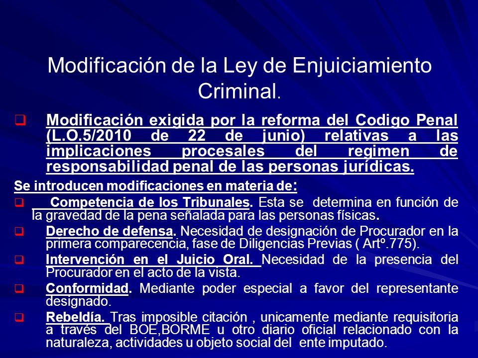 Modificación de la Ley de Enjuiciamiento Criminal. Modificación exigida por la reforma del Codigo Penal (L.O.5/2010 de 22 de junio) relativas a las im