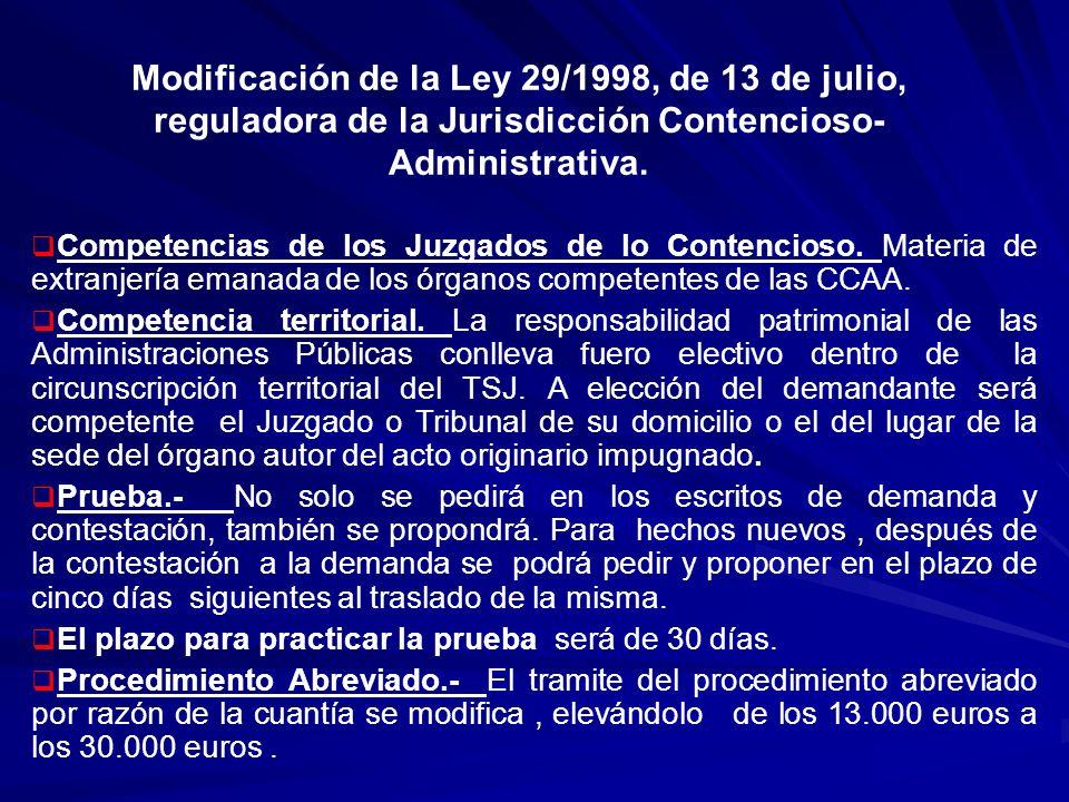 Modificación de la Ley 29/1998, de 13 de julio, reguladora de la Jurisdicción Contencioso- Administrativa. Competencias de los Juzgados de lo Contenci
