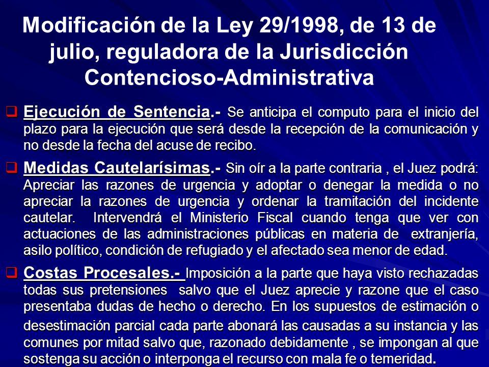 Modificación de la Ley 29/1998, de 13 de julio, reguladora de la Jurisdicción Contencioso-Administrativa Ejecución de Sentencia.- Se anticipa el compu