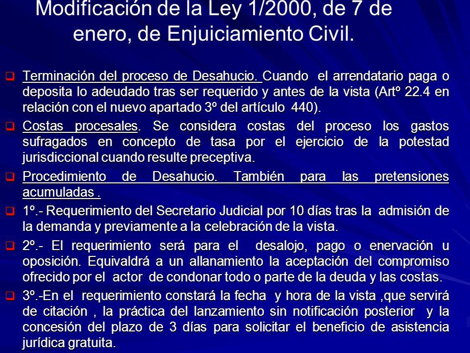 Modificación de la Ley 1/2000, de 7 de enero, de Enjuiciamiento Civil. Terminación del proceso de Desahucio. Cuando el arrendatario paga o deposita lo