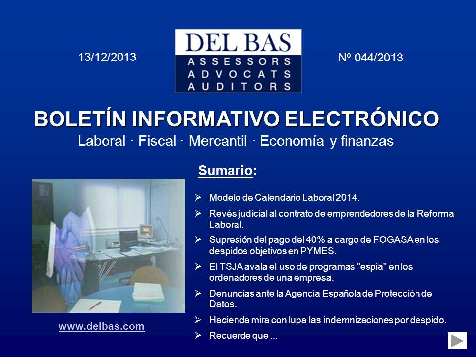 BOLETÍN INFORMATIVO ELECTRÓNICO Laboral · Fiscal · Mercantil · Economía y finanzas 13/12/2013 Nº 044/2013 Sumario: Modelo de Calendario Laboral 2014.