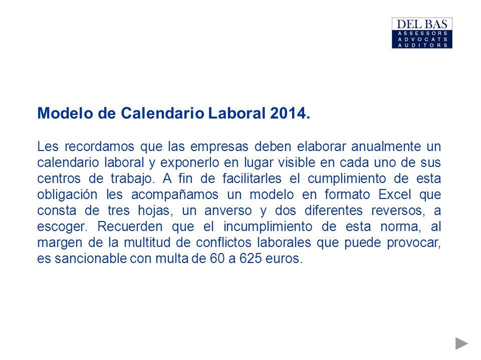 Modelo de Calendario Laboral 2014. Les recordamos que las empresas deben elaborar anualmente un calendario laboral y exponerlo en lugar visible en cad