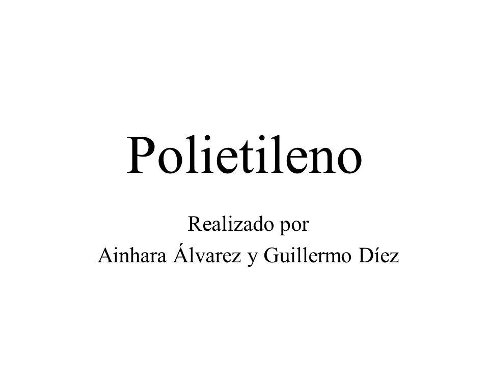 Polietileno Realizado por Ainhara Álvarez y Guillermo Díez