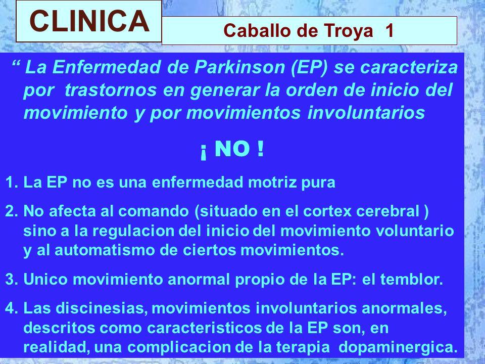 CLINICA La Enfermedad de Parkinson (EP) se caracteriza por trastornos en generar la orden de inicio del movimiento y por movimientos involuntarios ¡ NO .