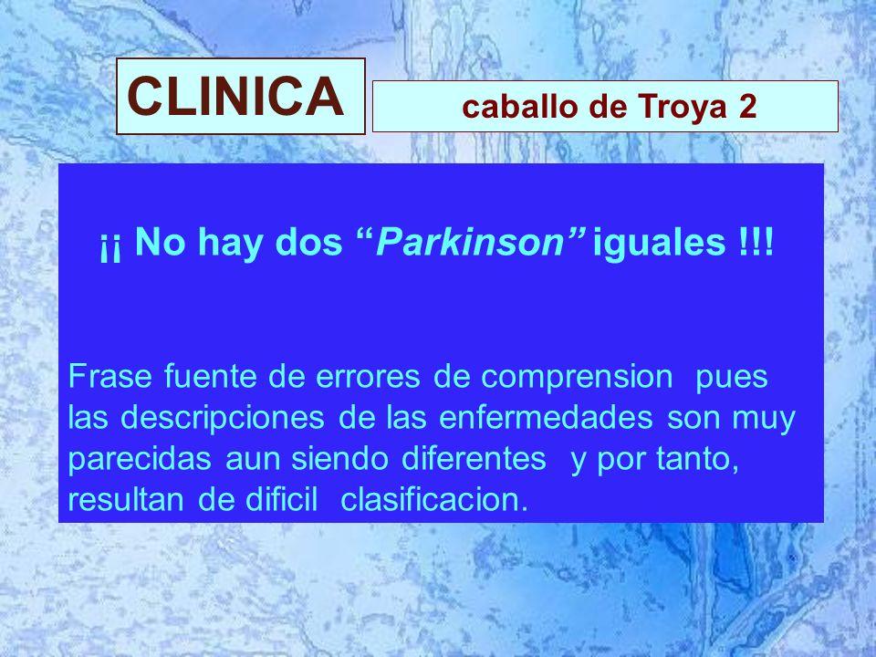 CLINICA ¡¡ No hay dos Parkinson iguales !!.