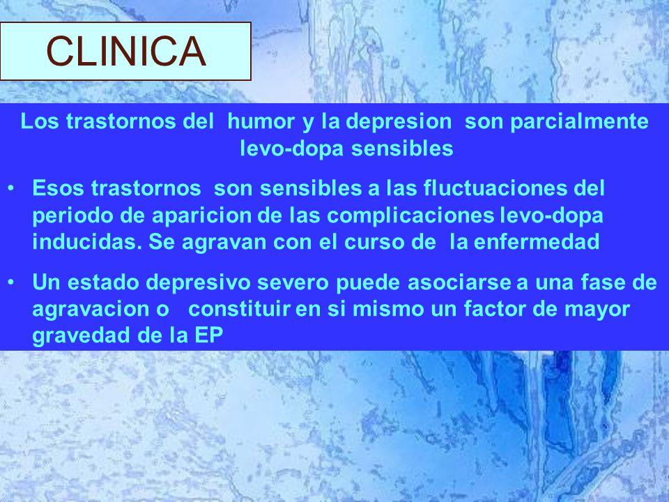 CLINICA Los trastornos del humor y la depresion son parcialmente levo-dopa sensibles Esos trastornos son sensibles a las fluctuaciones del periodo de aparicion de las complicaciones levo-dopa inducidas.
