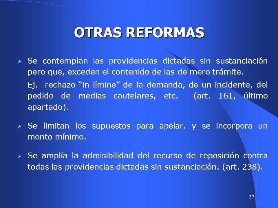 26 TRÁMITE DEL PROCESO (2) Se regula el proceso en rebeldía dando mayor seguridad (art.
