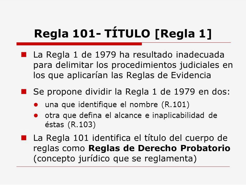 Regla 101- TÍTULO [Regla 1] La Regla 1 de 1979 ha resultado inadecuada para delimitar los procedimientos judiciales en los que aplicarían las Reglas d