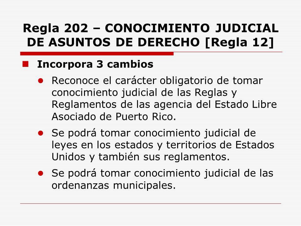 Regla 202 – CONOCIMIENTO JUDICIAL DE ASUNTOS DE DERECHO [Regla 12] Incorpora 3 cambios Reconoce el carácter obligatorio de tomar conocimiento judicial