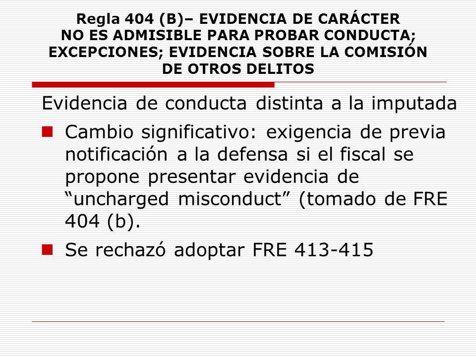 Regla 404 (B)– EVIDENCIA DE CARÁCTER NO ES ADMISIBLE PARA PROBAR CONDUCTA; EXCEPCIONES; EVIDENCIA SOBRE LA COMISIÓN DE OTROS DELITOS Evidencia de cond