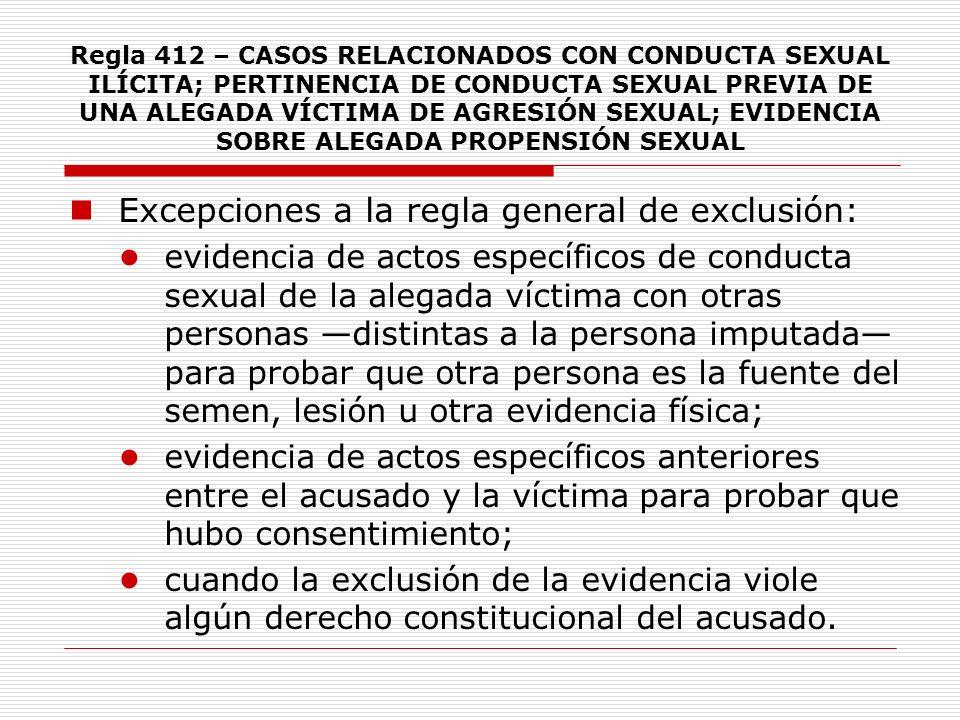 Regla 412 – CASOS RELACIONADOS CON CONDUCTA SEXUAL ILÍCITA; PERTINENCIA DE CONDUCTA SEXUAL PREVIA DE UNA ALEGADA VÍCTIMA DE AGRESIÓN SEXUAL; EVIDENCIA