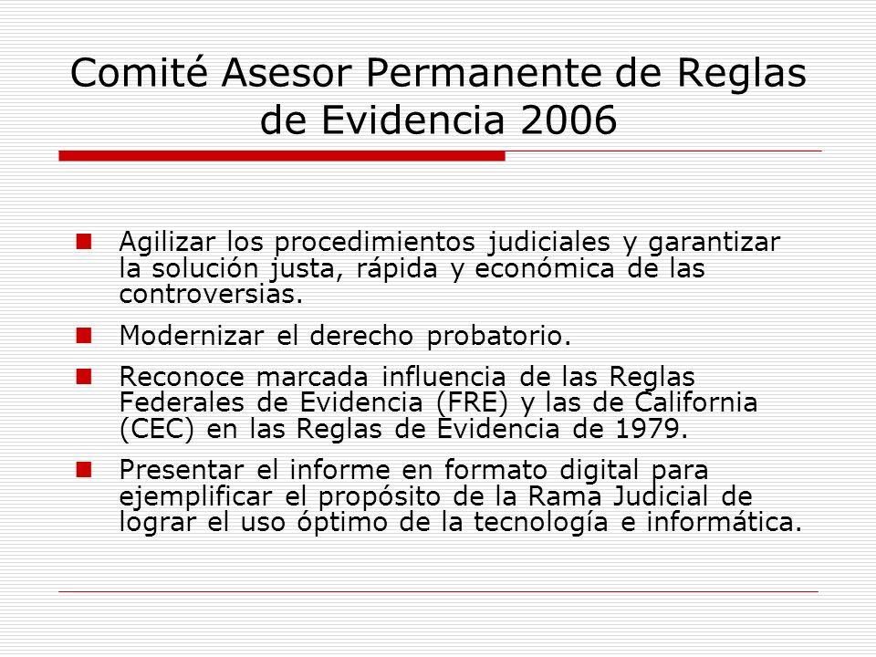 Comité Asesor Permanente de Reglas de Evidencia 2006 Agilizar los procedimientos judiciales y garantizar la solución justa, rápida y económica de las
