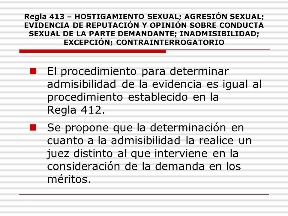 Regla 413 – HOSTIGAMIENTO SEXUAL; AGRESIÓN SEXUAL; EVIDENCIA DE REPUTACIÓN Y OPINIÓN SOBRE CONDUCTA SEXUAL DE LA PARTE DEMANDANTE; INADMISIBILIDAD; EX