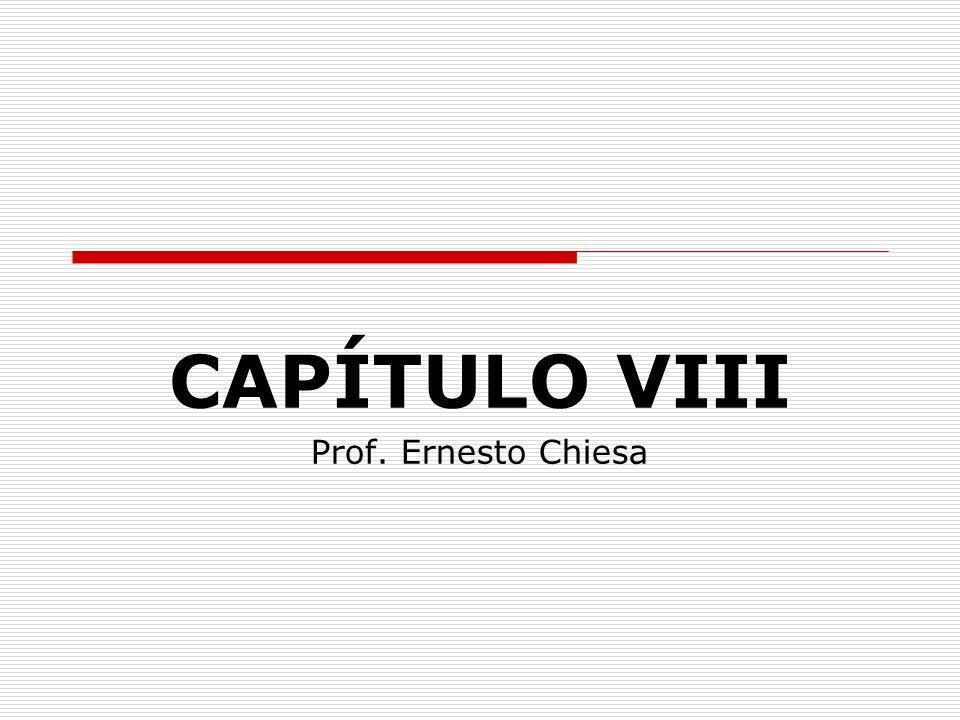 CAPÍTULO VIII Prof. Ernesto Chiesa
