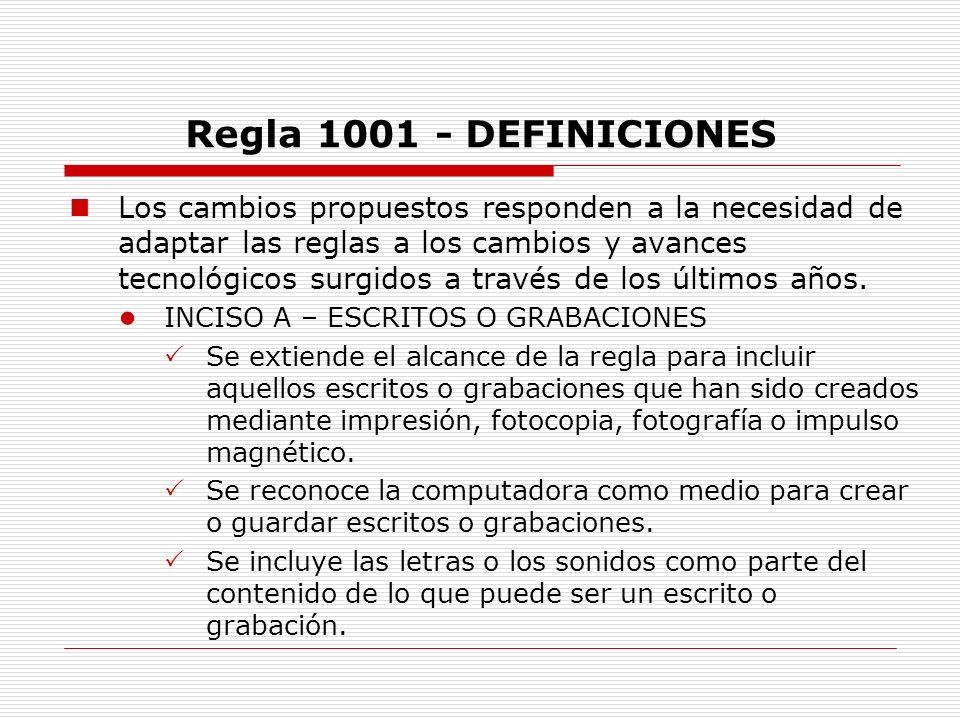 Regla 1001 - DEFINICIONES Los cambios propuestos responden a la necesidad de adaptar las reglas a los cambios y avances tecnológicos surgidos a través
