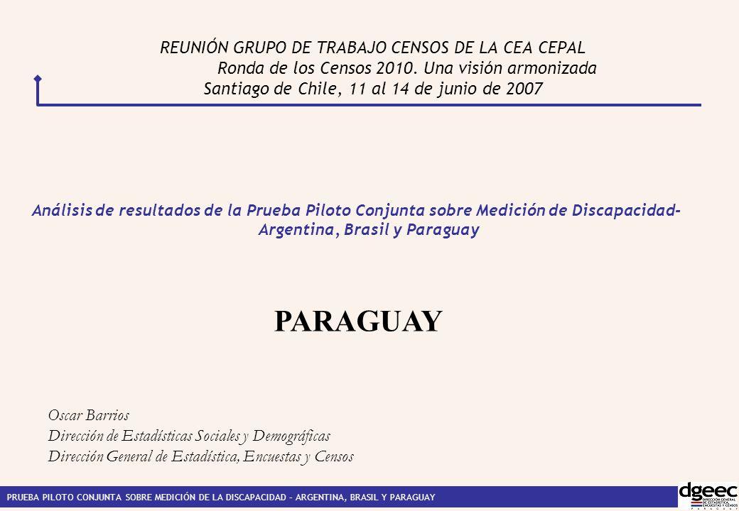 PRUEBA PILOTO CONJUNTA SOBRE MEDICIÓN DE LA DISCAPACIDAD – ARGENTINA, BRASIL Y PARAGUAY REUNIÓN GRUPO DE TRABAJO CENSOS DE LA CEA CEPAL Ronda de los Censos 2010.