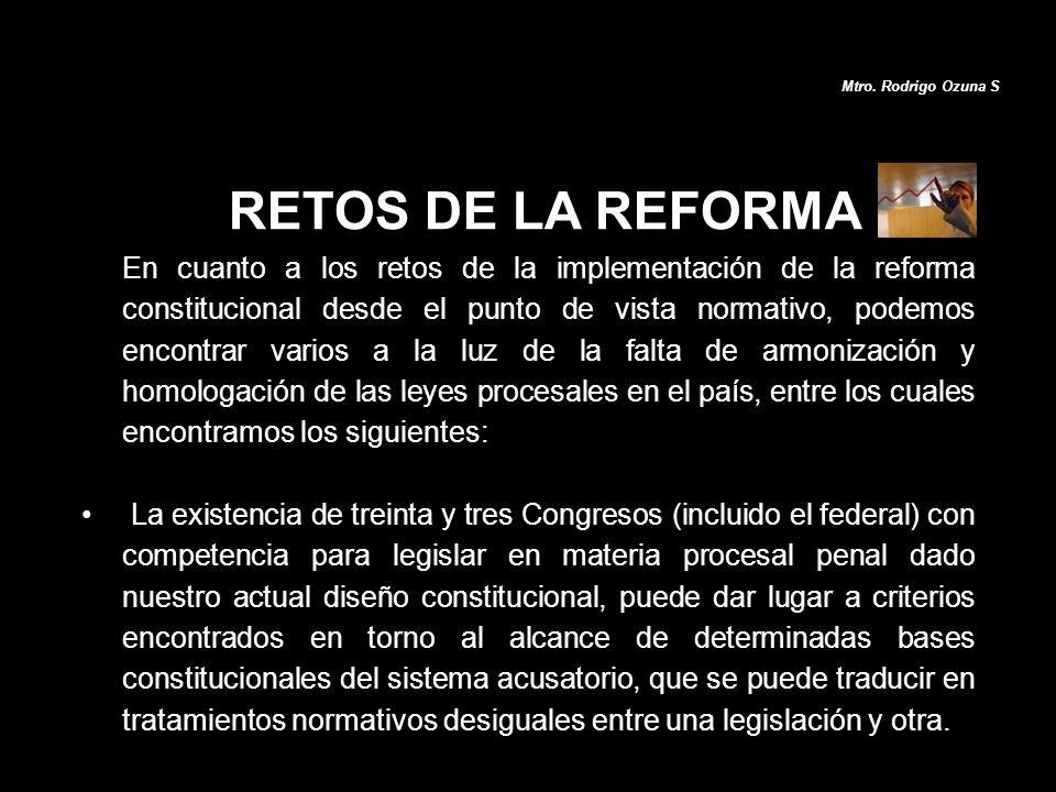 RETOS DE LA REFORMA En cuanto a los retos de la implementación de la reforma constitucional desde el punto de vista normativo, podemos encontrar vario