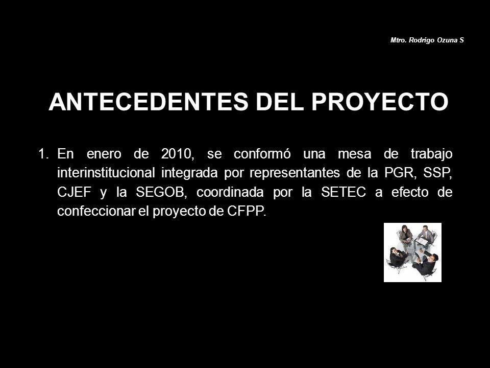 1.En enero de 2010, se conformó una mesa de trabajo interinstitucional integrada por representantes de la PGR, SSP, CJEF y la SEGOB, coordinada por la