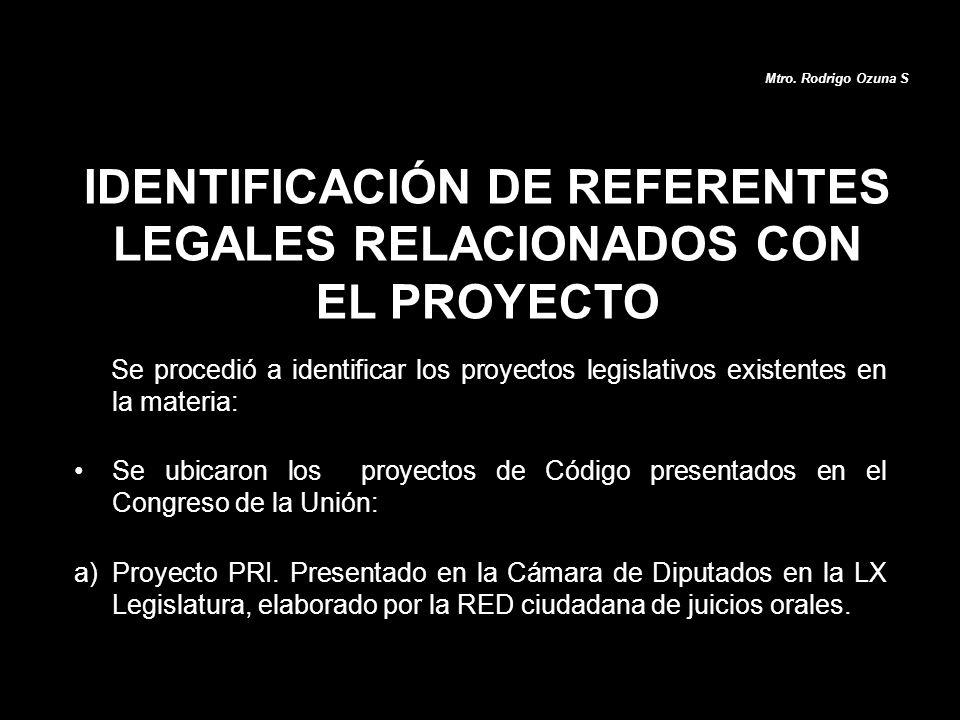 IDENTIFICACIÓN DE REFERENTES LEGALES RELACIONADOS CON EL PROYECTO Se procedió a identificar los proyectos legislativos existentes en la materia: Se ub