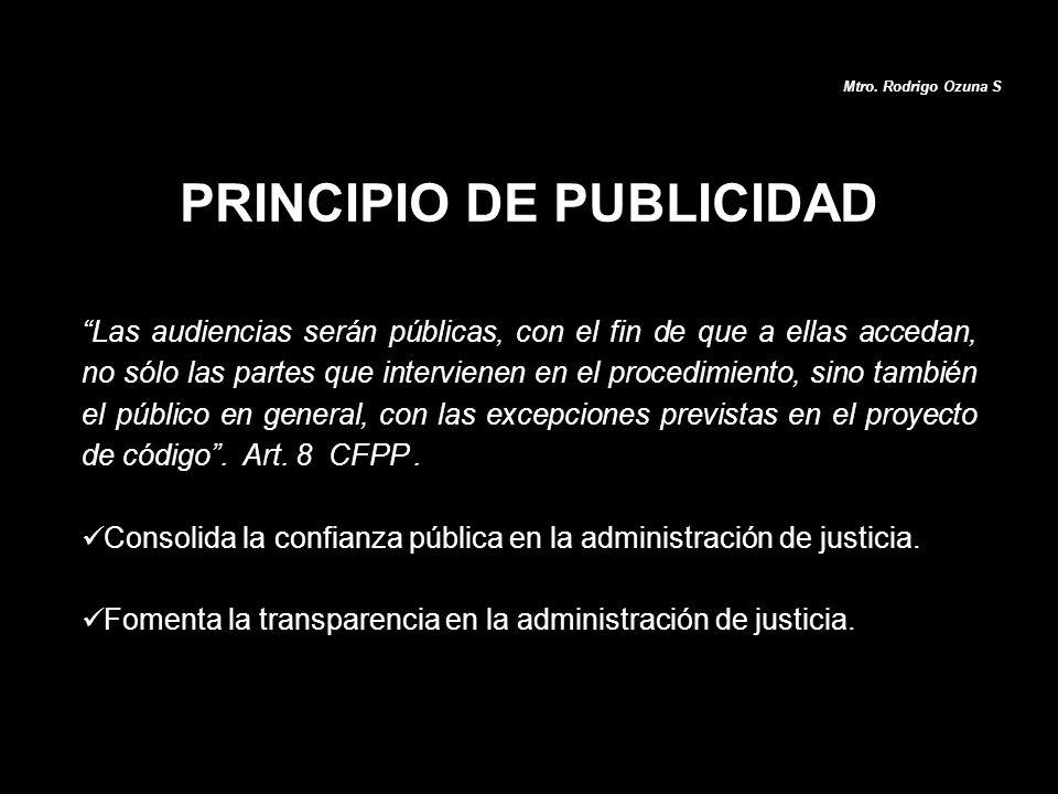 Las audiencias serán públicas, con el fin de que a ellas accedan, no sólo las partes que intervienen en el procedimiento, sino también el público en g