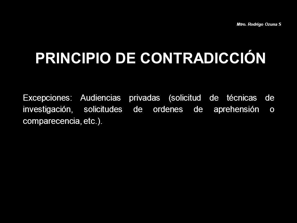 Excepciones: Audiencias privadas (solicitud de técnicas de investigación, solicitudes de ordenes de aprehensión o comparecencia, etc.). Mtro. Rodrigo