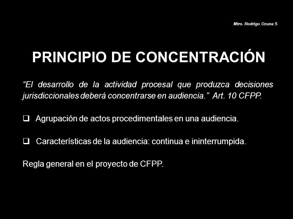 El desarrollo de la actividad procesal que produzca decisiones jurisdiccionales deberá concentrarse en audiencia. Art. 10 CFPP. Agrupación de actos pr
