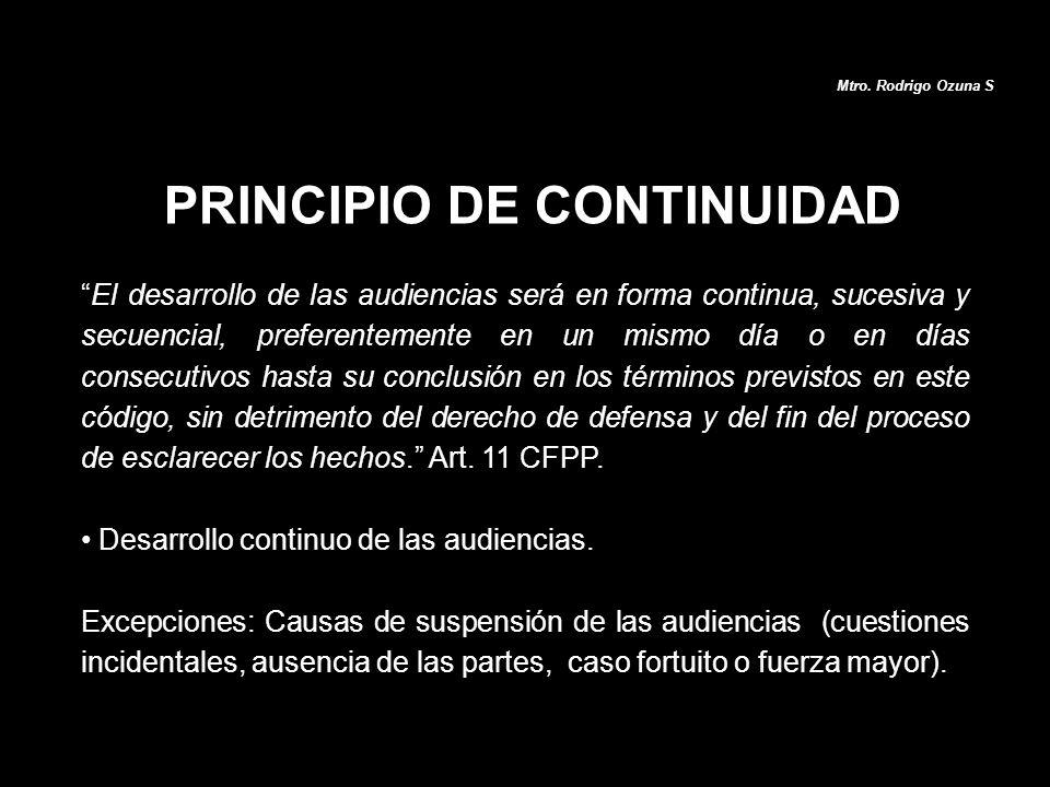 Mtro. Rodrigo Ozuna S El desarrollo de las audiencias será en forma continua, sucesiva y secuencial, preferentemente en un mismo día o en días consecu