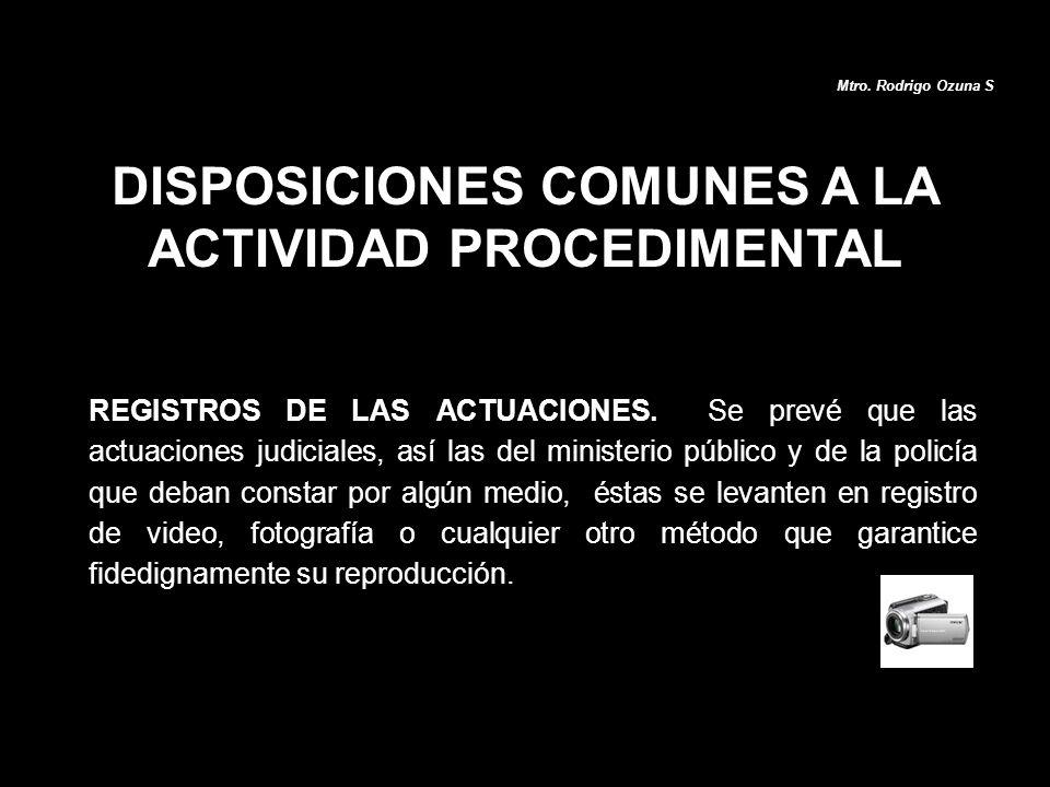 DISPOSICIONES COMUNES A LA ACTIVIDAD PROCEDIMENTAL REGISTROS DE LAS ACTUACIONES. Se prevé que las actuaciones judiciales, así las del ministerio públi