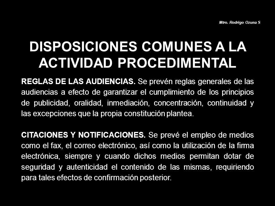 REGLAS DE LAS AUDIENCIAS. Se prevén reglas generales de las audiencias a efecto de garantizar el cumplimiento de los principios de publicidad, oralida