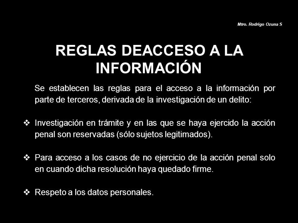 REGLAS DEACCESO A LA INFORMACIÓN Se establecen las reglas para el acceso a la información por parte de terceros, derivada de la investigación de un de