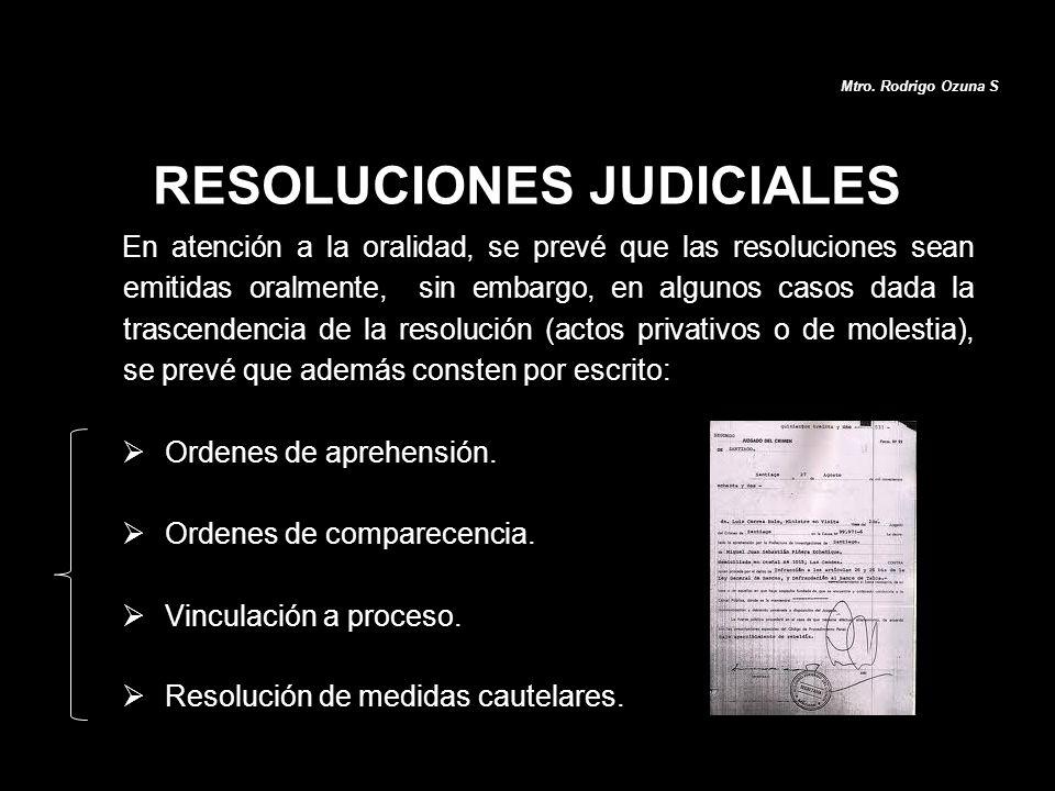 En atención a la oralidad, se prevé que las resoluciones sean emitidas oralmente, sin embargo, en algunos casos dada la trascendencia de la resolución