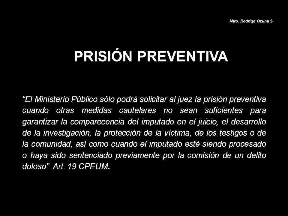 El Ministerio Público sólo podrá solicitar al juez la prisión preventiva cuando otras medidas cautelares no sean suficientes para garantizar la compar