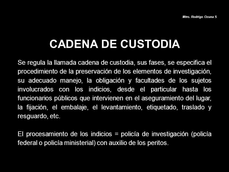 Se regula la llamada cadena de custodia, sus fases, se especifica el procedimiento de la preservación de los elementos de investigación, su adecuado m