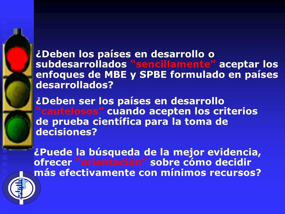¿Deben los países en desarrollo o subdesarrollados sencillamente aceptar los enfoques de MBE y SPBE formulado en países desarrollados.