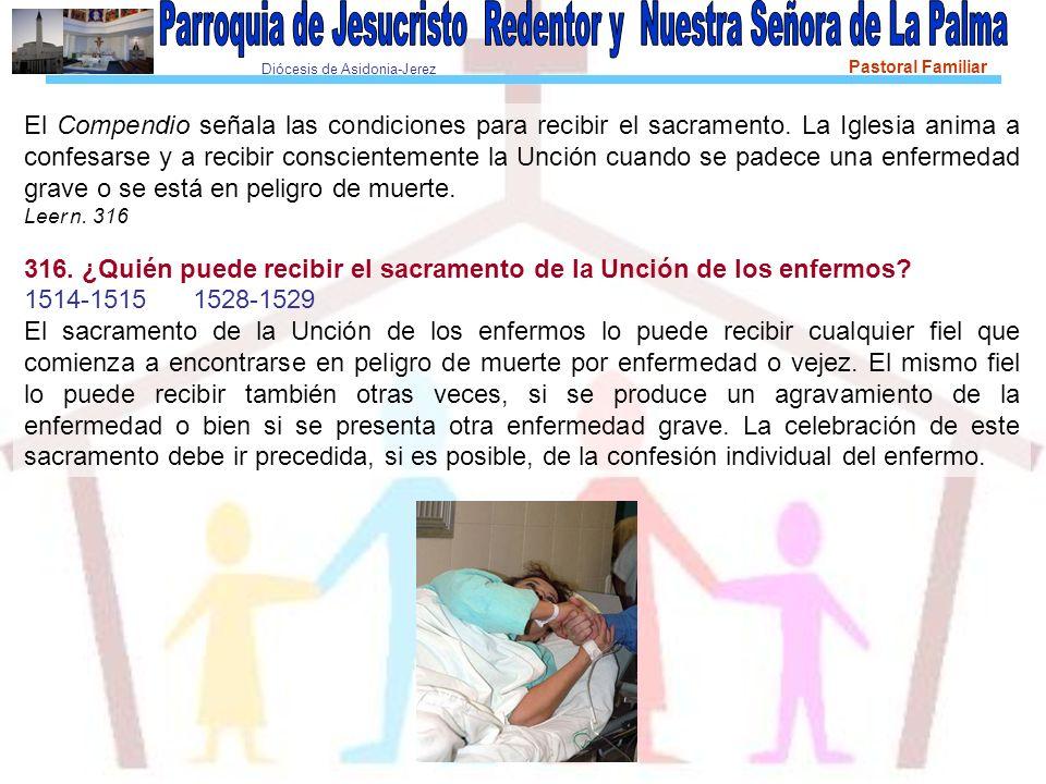 Diócesis de Asidonia-Jerez Pastoral Familiar El Compendio señala las condiciones para recibir el sacramento.
