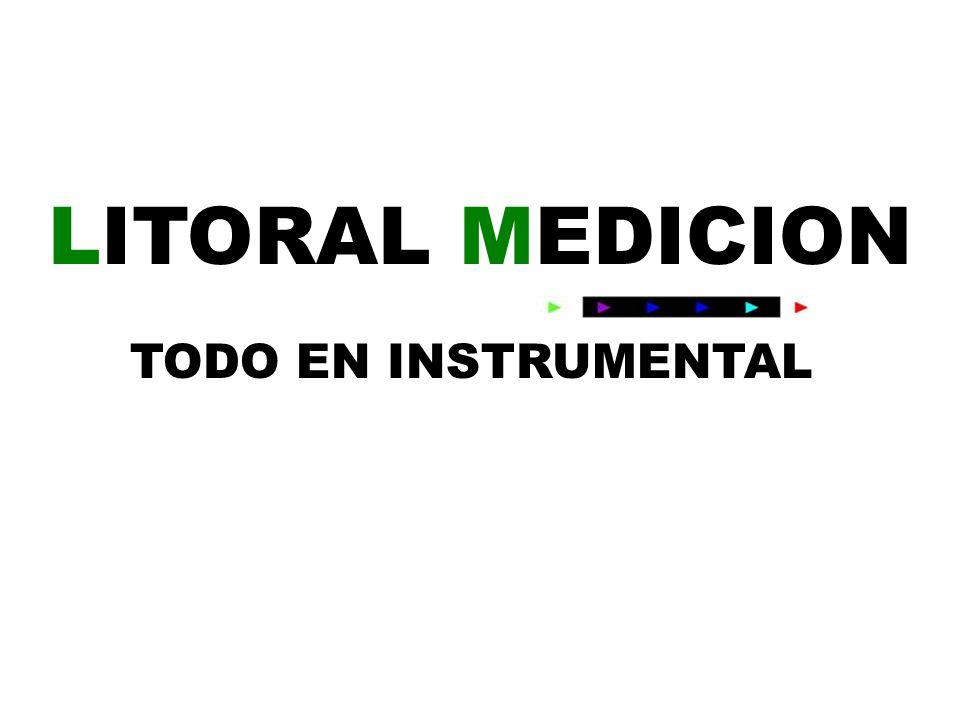 LITORAL MEDICION TODO EN INSTRUMENTAL