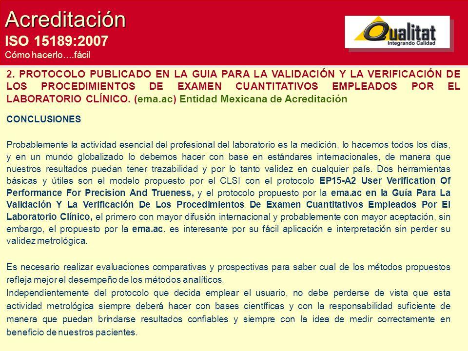 Acreditación ISO 15189:2007 Cómo hacerlo….fácil 2. PROTOCOLO PUBLICADO EN LA GUIA PARA LA VALIDACIÓN Y LA VERIFICACIÓN DE LOS PROCEDIMIENTOS DE EXAMEN