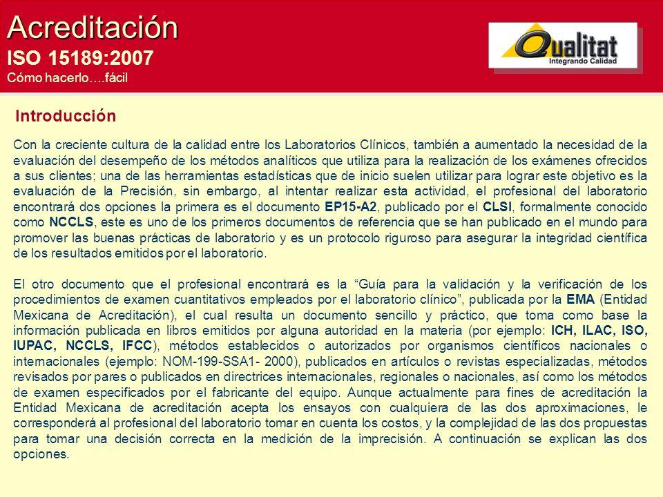 Acreditación ISO 15189:2007 Cómo hacerlo….fácil Introducción Con la creciente cultura de la calidad entre los Laboratorios Clínicos, también a aumenta