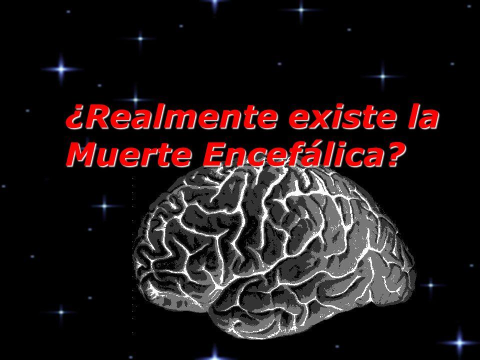 ¿Realmente existe la Muerte Encefálica?
