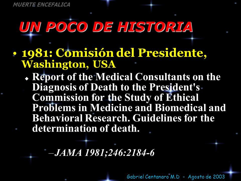Gabriel Centanaro M.D - Agosto de 2003 MUERTE ENCEFALICA Prueba de Apnea NEGATIVA Si presentó movimiento del tórax o abdomen en cualquier momento de la prueba FALLIDA Si debió suspenderse por PO2 < 60 mmhg, PH < 7.1, arritmia, hipotensión o desaturación POSITIVA Si subió el PCO2 por encima de 60 mmhg sin que se observara ningún movimiento de tórax o abdomen